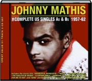 JOHNNY MATHIS, 1957-62: The Complete US Singles As & Bs