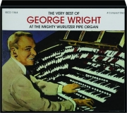 THE VERY BEST OF GEORGE WRIGHT AT THE MIGHTY WURLITZER PIPE ORGAN