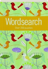 WORDSEARCH: Over 250 Puzzles