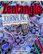 ZENTANGLE JOURNALING: Enrich Your Life Through Creative Tangling