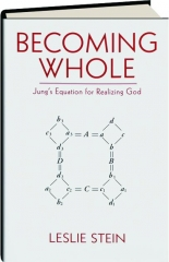 BECOMING WHOLE: Jung's Equation for Realizing God