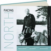 FACING NORTH: Portraits of Ely, Minnesota