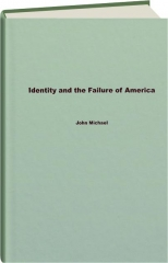 IDENTITY AND THE FAILURE OF AMERICA