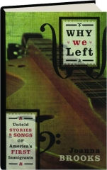 WHY WE LEFT: Untold Stories and Songs of America's First Immigrants
