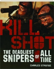 KILL SHOT: The Deadliest Snipers of All Time
