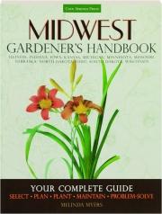 MIDWEST GARDENER'S HANDBOOK: Your Complete Guide