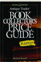 ANTIQUE TRADER BOOK COLLECTOR'S PRICE GUIDE, SECOND EDITION