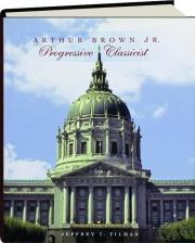 ARTHUR BROWN JR.: Progressive Classicist