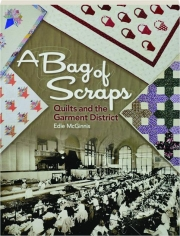 A BAG OF SCRAPS: Quilts and the Garment District