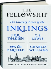THE FELLOWSHIP: The Literary Lives of the Inklings