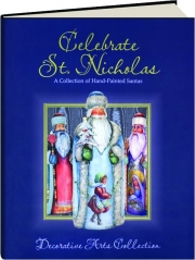 CELEBRATE ST. NICHOLAS: A Collection of Hand-Painted Santas