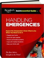 <I>READER'S DIGEST</I> QUINTESSENTIAL GUIDE TO HANDLING EMERGENCIES
