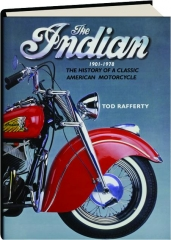 THE INDIAN, 1901-1978: The History of a Classic American Motorcycle
