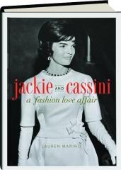 JACKIE AND CASSINI: A Fashion Love Affair