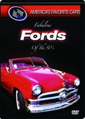FABULOUS FORDS OF THE 50'S: America's Favorite Cars