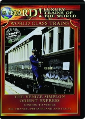 THE VENICE SIMPLON ORIENT EXPRESS: World Class Trains