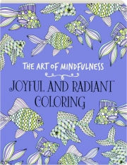 JOYFUL AND RADIANT COLORING: The Art of Mindfulness