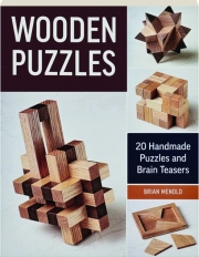 WOODEN PUZZLES: 25 Handmade Puzzles and Brain Teasers