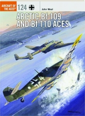ARCTIC BF 109 AND BF 110 ACES: Aircraft of the Aces 124