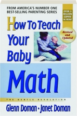 HOW TO TEACH YOUR BABY MATH, REVISED: The Gentle Revolution