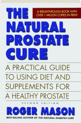 THE NATURAL PROSTATE CURE, SECOND EDITION