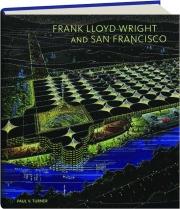 FRANK LLOYD WRIGHT AND SAN FRANCISCO