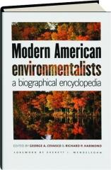 MODERN AMERICAN ENVIRONMENTALISTS: A Biographical Encyclopedia