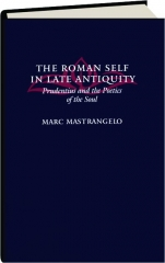 THE ROMAN SELF IN LATE ANTIQUITY