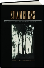 SHAMELESS: The Visionary Life of Mary Gove Nichols