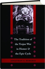 THE TRADITION OF THE TROJAN WAR IN HOMER & THE EPIC CYCLE