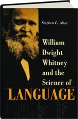 WILLIAM DWIGHT WHITNEY AND THE SCIENCE OF LANGUAGE