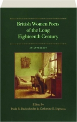 BRITISH WOMEN POETS OF THE LONG EIGHTEENTH CENTURY: An Anthology