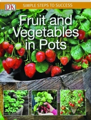 FRUIT AND VEGETABLES IN POTS: Simple Steps to Success