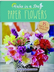PAPER FLOWERS: Make in a Day