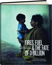 FIRES, FUEL & THE FATE OF 3 BILLION