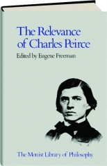 THE RELEVANCE OF CHARLES PEIRCE