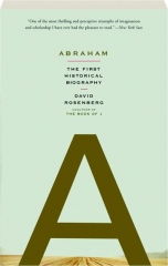 ABRAHAM: The First Historical Biography