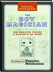 THE BOY MAGICIAN: 156 Amazing Tricks & Sleights of Hand