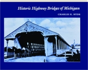 HISTORIC HIGHWAY BRIDGES OF MICHIGAN