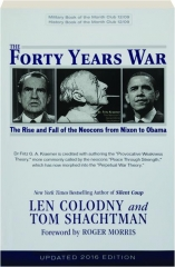 THE FORTY YEARS WAR, 2016 EDITION: The Rise and Fall of the Neocons from Nixon to Obama
