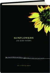 SUNFLOWERS: The Secret History