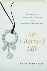 MY CHARMED LIFE: A Memoir