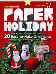 PAPER HOLIDAY: 20 Easy-to-Make Ornaments