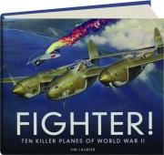 FIGHTER! Ten Killer Planes of World War II