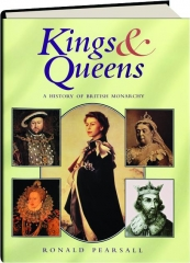 KINGS & QUEENS: A History of British Monarchy