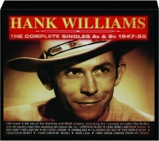 HANK WILLIAMS: The Complete Singles As & Bs 1947-55