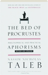 THE BED OF PROCRUSTES, REVISED: Philosophical and Practical Aphorisms