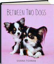 BETWEEN TWO DOGS