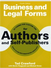 BUSINESS AND LEGAL FORMS FOR AUTHORS AND SELF-PUBLISHERS, FOURTH EDITION
