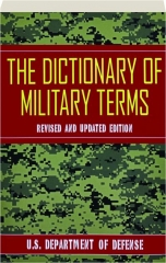 THE DICTIONARY OF MILITARY TERMS, REVISED EDITION